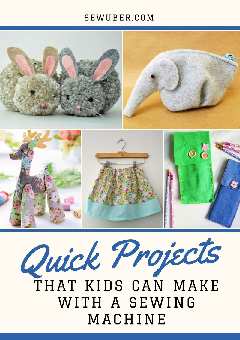 Quick Sewing Projects To Amaze The Kids Sew Uber