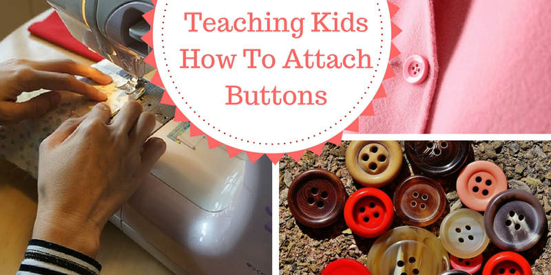 teaching kids how to sew buttons