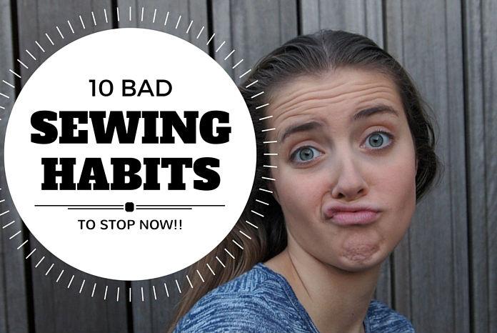 bad sewing habits
